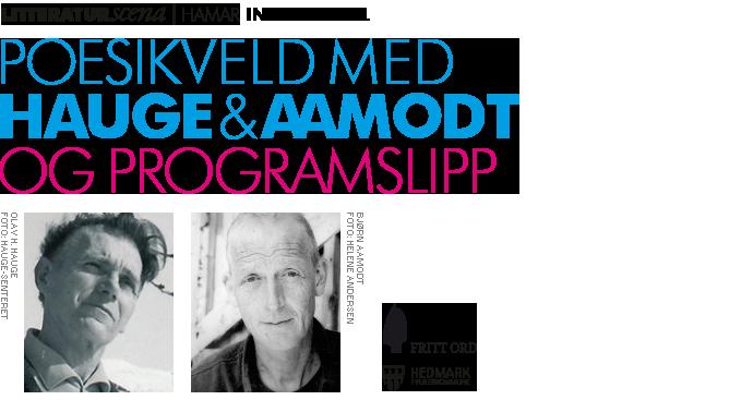 Bildevignett: Litteraturscena | Hamar inviterer til poesikveld om Hauge & Aamodt. (Foto av Hauge og av Aamodt.)